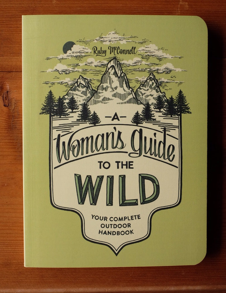 A Woman's Guide to the Wild, by Ruby McConnell