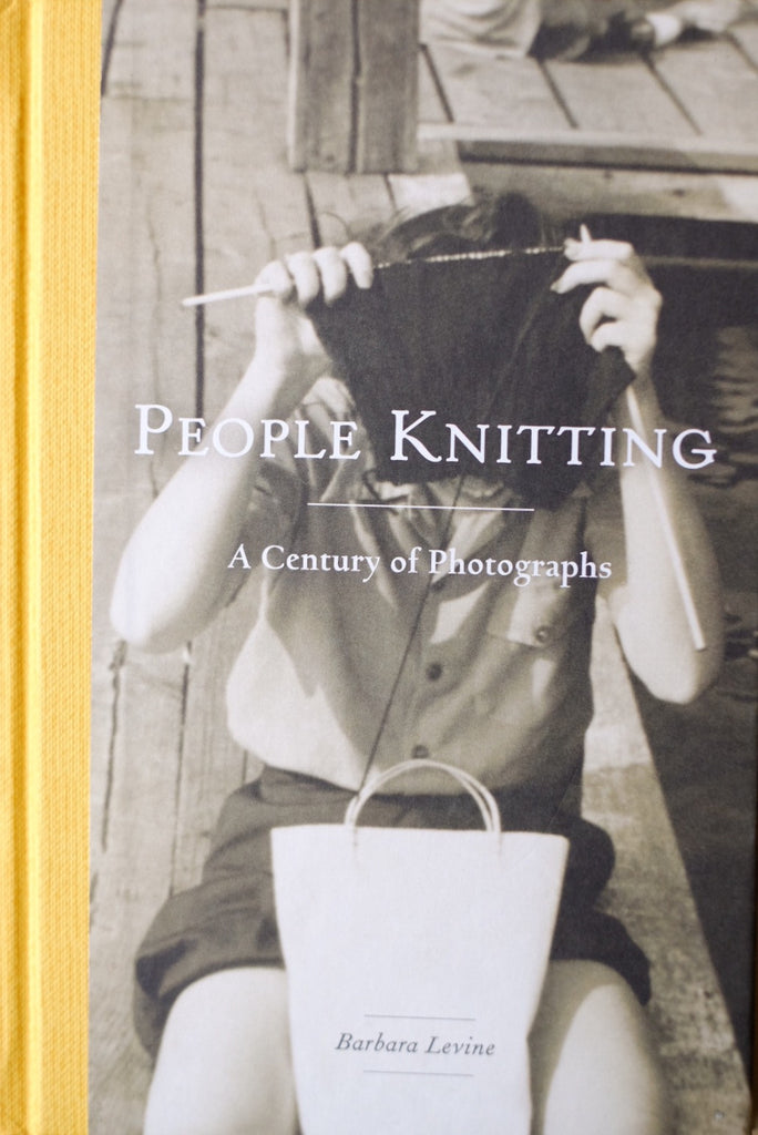 People Knitting; A Century of Photographs, by Barbara Levine