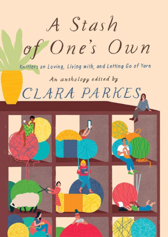 A Stash of One's Own, by Clara Parkes, Paperback