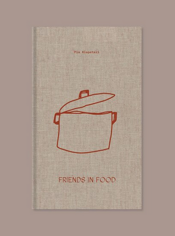 Friends in Food, by Pia Alapeteri
