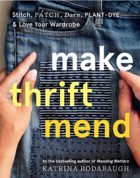 Make, Thrift, Mend, by Katrina Rodabaugh