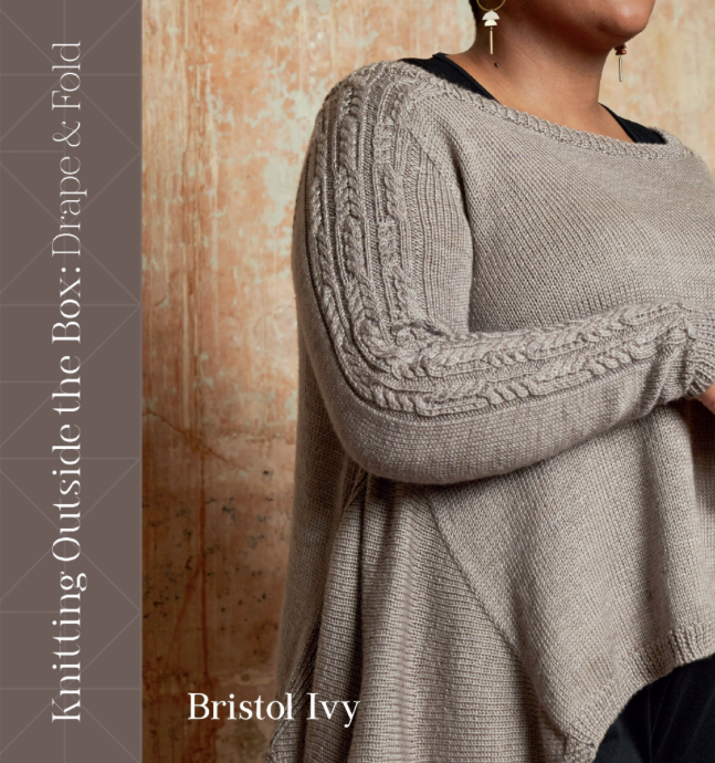 Knitting Outside the Box: Drape and Fold, By Bristol Ivy