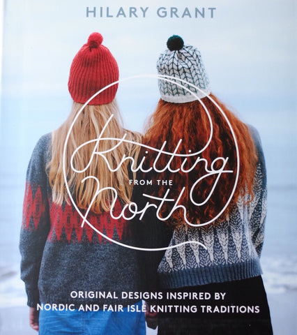 Knitting From the North, by Hilary Grant
