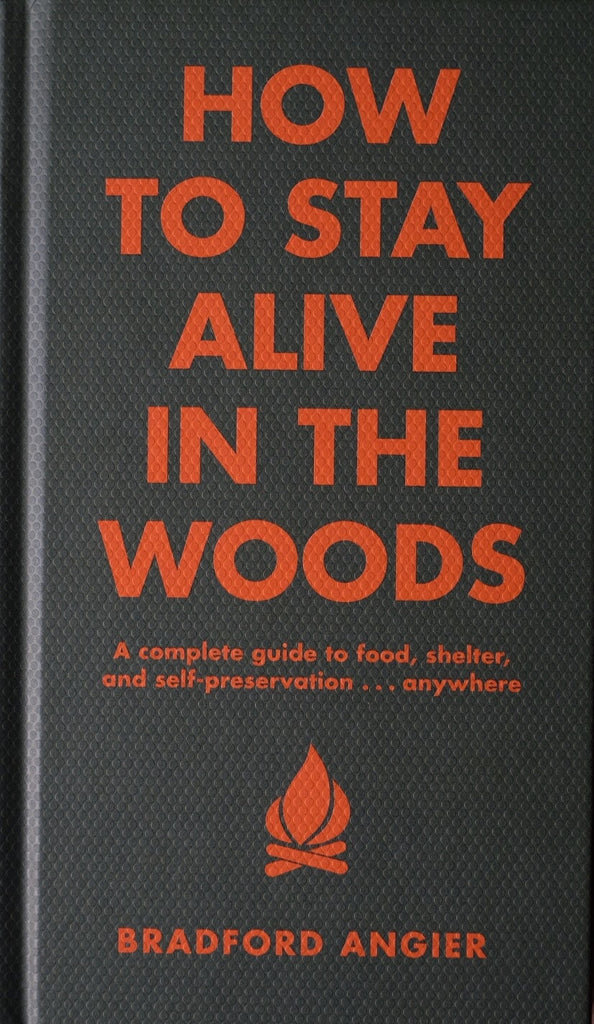 How to Stay Alive in the Woods, by Bradford Angier