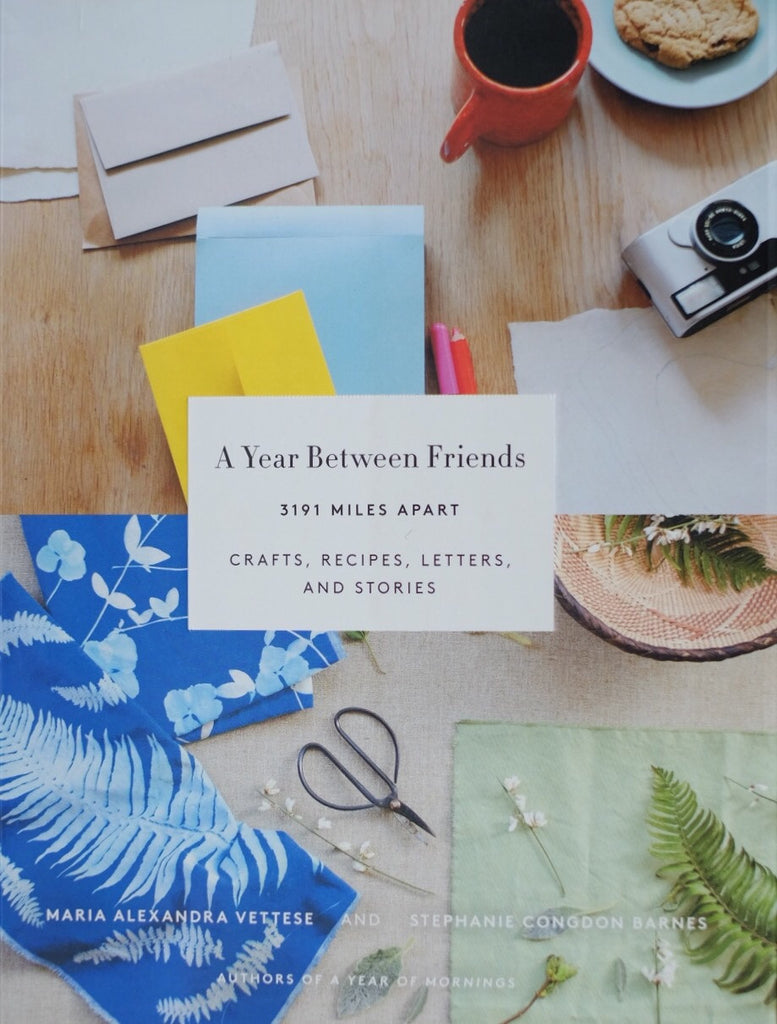 A Year Between Friends, Maria Alexandra Vettese and Stephanie Congdon Barnes