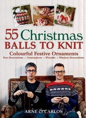 Arne and Carlos 55 Christmas Balls to Knit