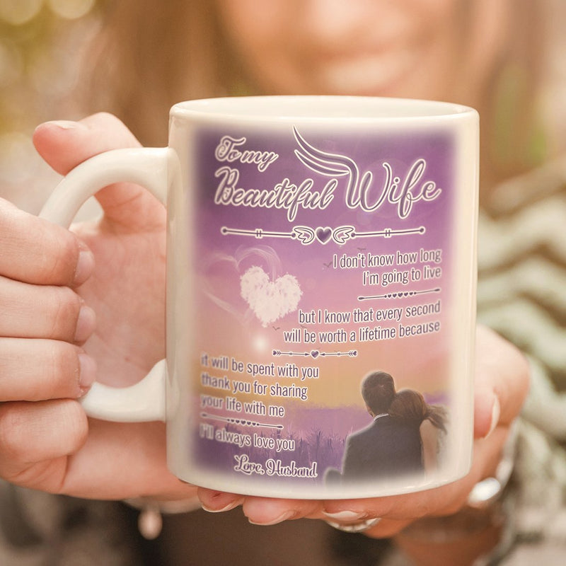 11 Ounce Coffee Mug To My Beautiful Wife I Will Always Love You - Ceramic Coffee Mug Best Wedding Birthday Anniversary Gift for Women, Wife - Special Gifts from Husband - YehGift