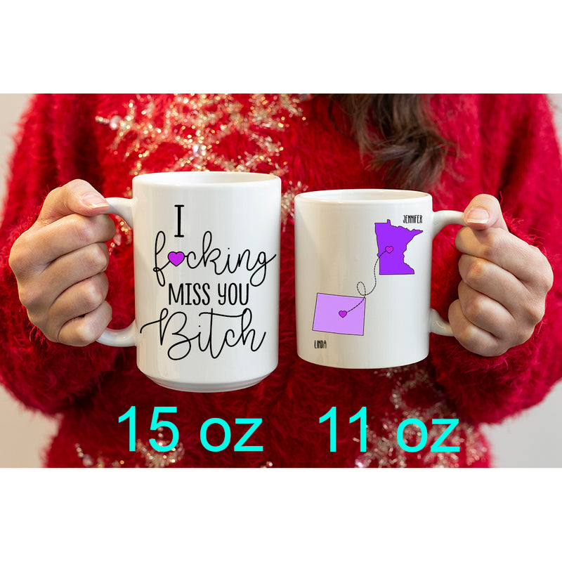 Personalized Fucking Miss You Bitch Mug, Custom Name Long Distance United States Gifts For Best Friend Women Sister. State Heart Connect Gift On Birthday Christmas Graduation - 15 oz