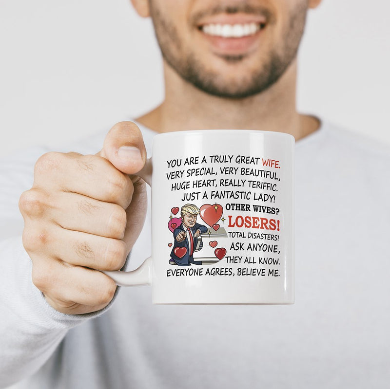 Coffee Mug - You Are a Truly Great Wife - Funny Donald Trump Gift for Wife from Husband - 11 Ounce Coffee Mug Cup - YehGift