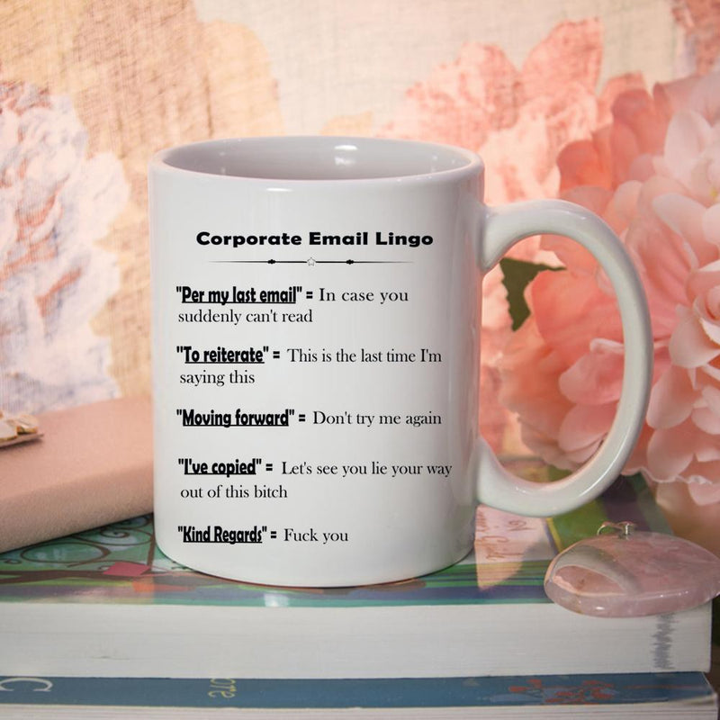 Corporate Email Lingo Funny Coffee Mug - Best Coworker Gag Gifts - Coffee Mug 11 oz - YehGift