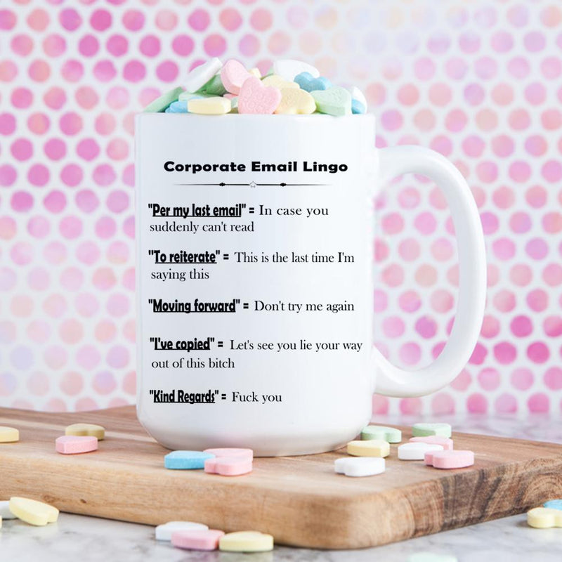 Corporate Email Lingo Funny Coffee Mug - Best Coworker Gag Gifts - Coffee Mug 15 oz - YehGift
