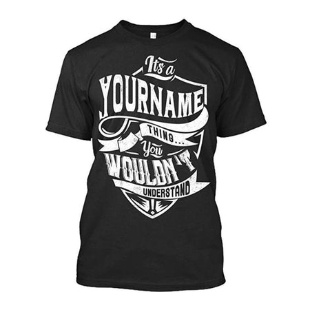 It's YourName Thing You Wouldn't Understand Customized T Shirt - Personalized T Shirt - YehGift