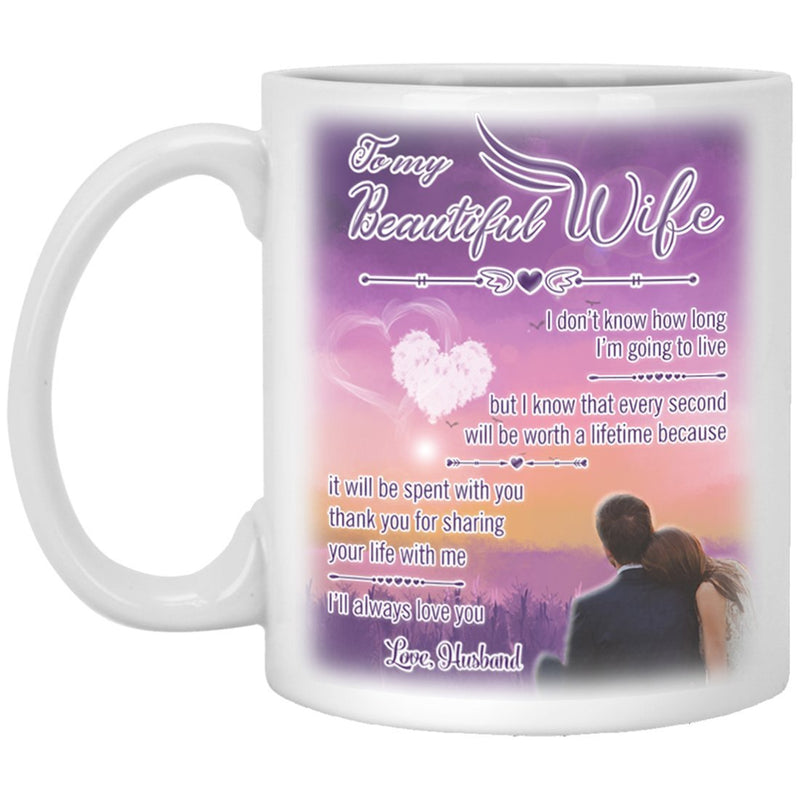 Personalized Coffee Mug To My Beautiful Wife I Will Always Love You - Ceramic Coffee Mug Best Wedding Birthday Anniversary Gift for Women, Wife - Special Gifts from Husband - YehGift