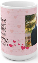True Love Doesn't Have A Happy Ending, True Love Has No Ending Photo Mug - Personalized Coffee Mug for Him and Her on Valentine Day - YehGift