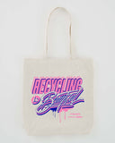 'Recycling is Beautiful' Limited Edition Tote Bag