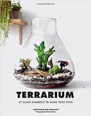 Terrarium: 33 Glass Gardens To Make Your Own (Hardcover)