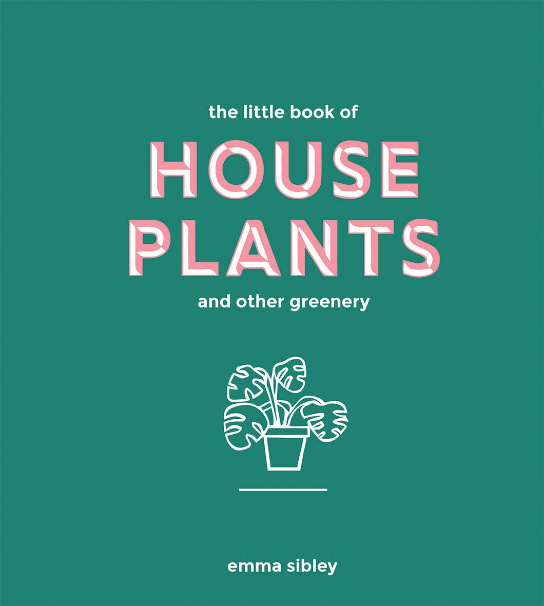 The Little Book of House Plants and Other Greenery (Hardcover)