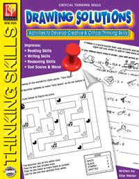 Critical Thinking Skills: Drawing Solutions Gr. 2-6, R.L.3-4