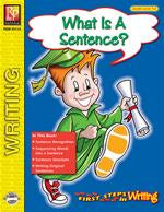 First Steps in Writing: What Is A Sentence? Gr. 1-2