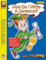 First Steps in Writing: How Do I Write A Sentence? Gr. 1-2