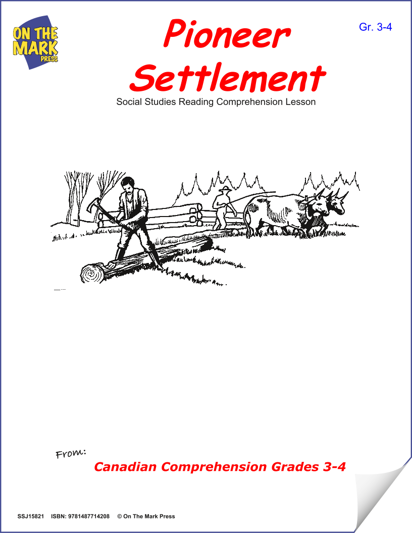 Pioneer Settlement:  A Cdn Social Studies Reading Lesson  Gr. 3-4