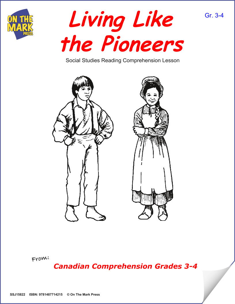 Living Like The Pioneers:  A Cdn Social Studies Reading Lesson  Gr. 3-4