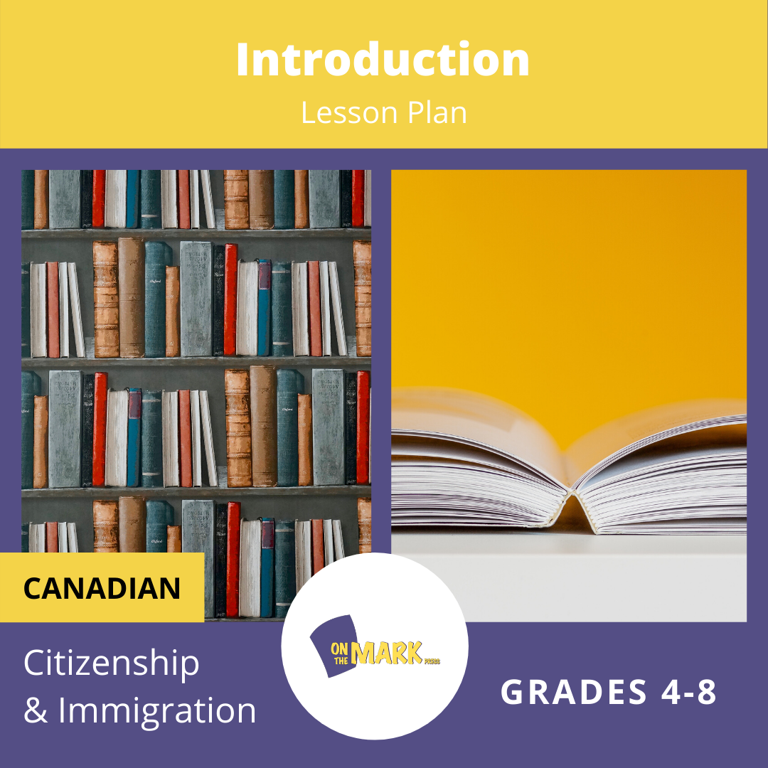 An Introduction To Canadian Citizenship & Immigration Gr. 4-8