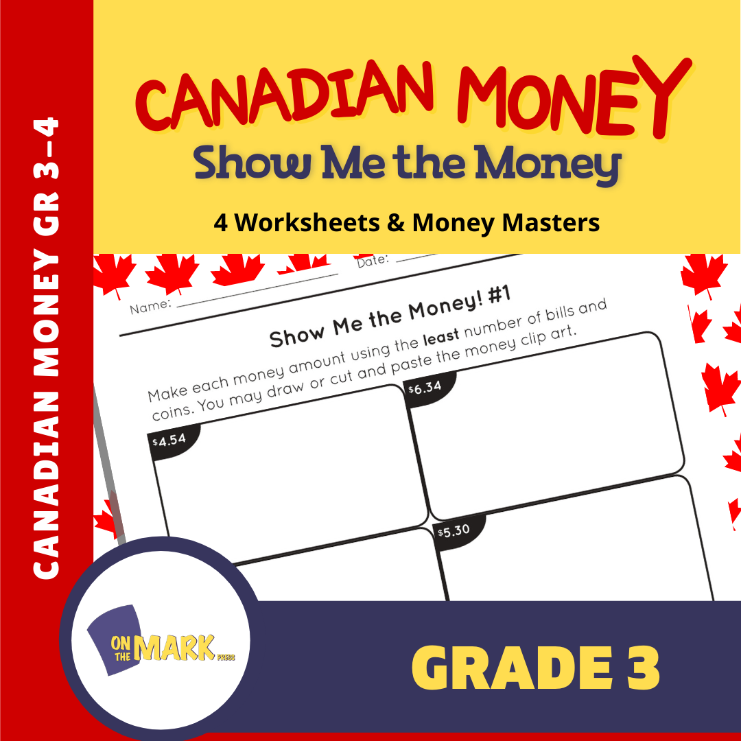 Canadian Money: Show Me the Money Grade 3: 4 Worksheets & Money Masters
