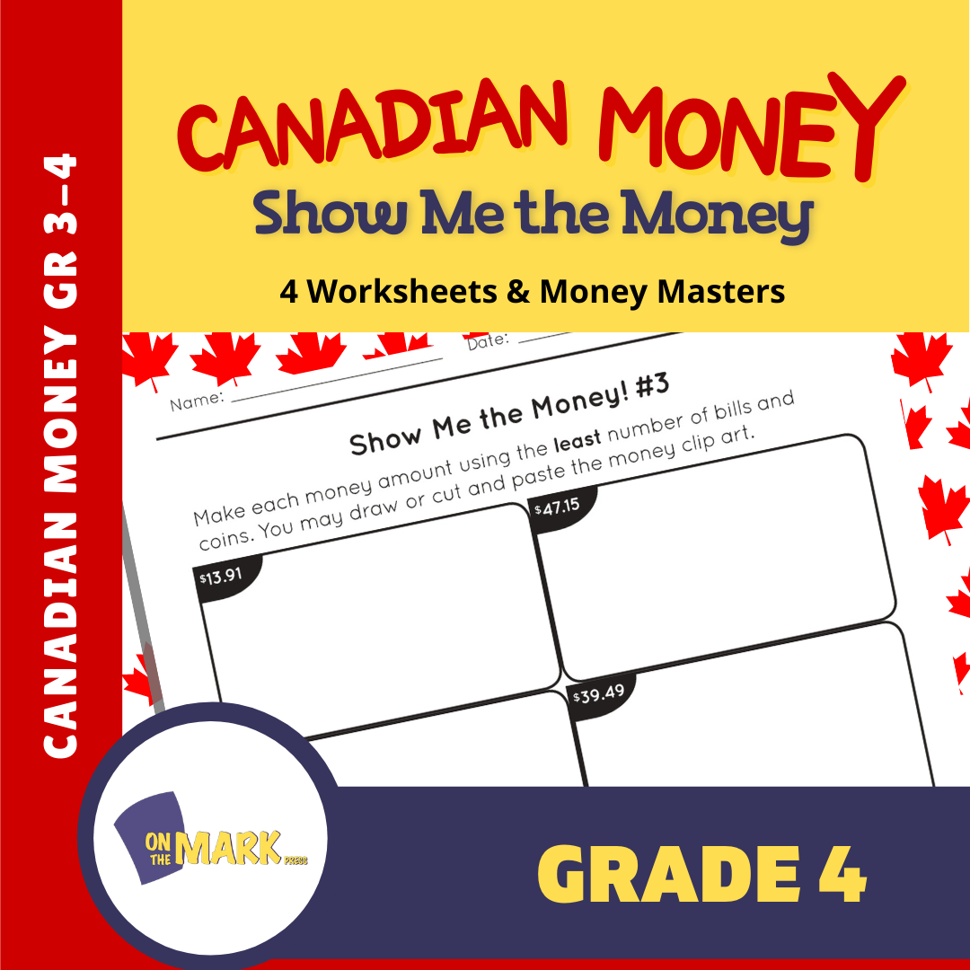 Canadian Money: Show Me the Money Grade 4: 4 Worksheets & Money Masters