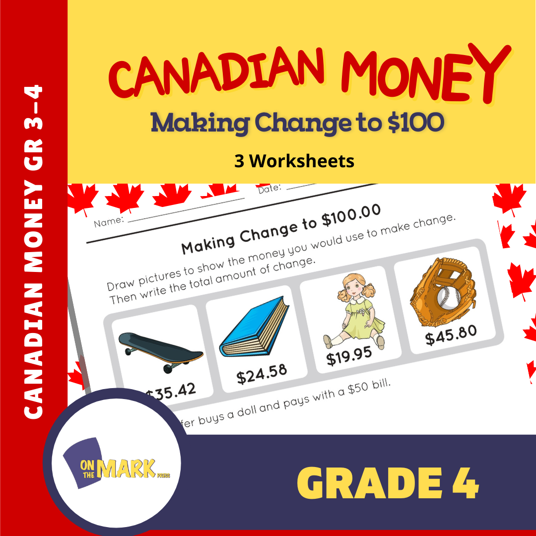 Making Change to $100 with Canadian Money - 3 Worksheets Grades 3-4