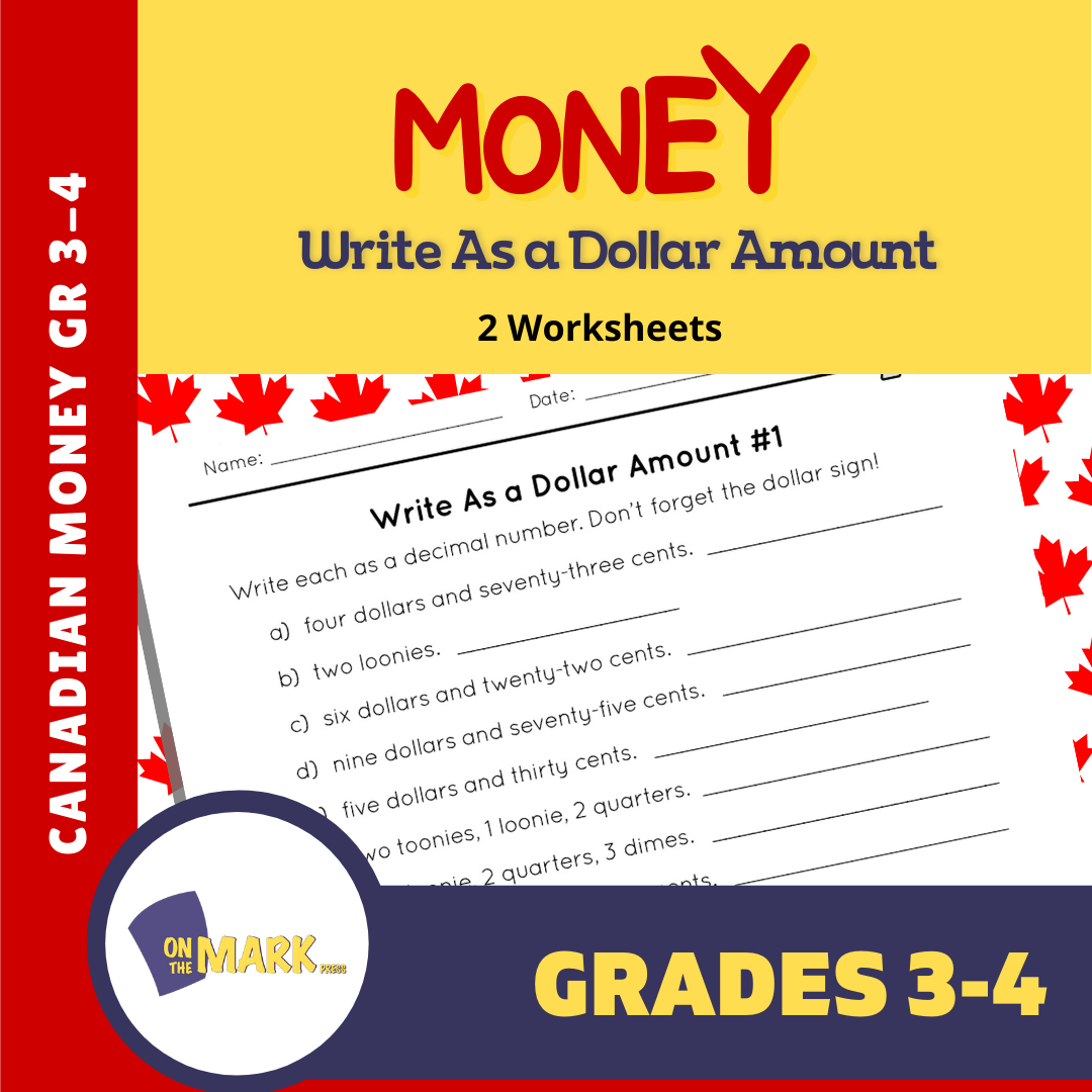 Canadian Money: Write as a Dollar Amount - 2 Worksheets Grades 3-4