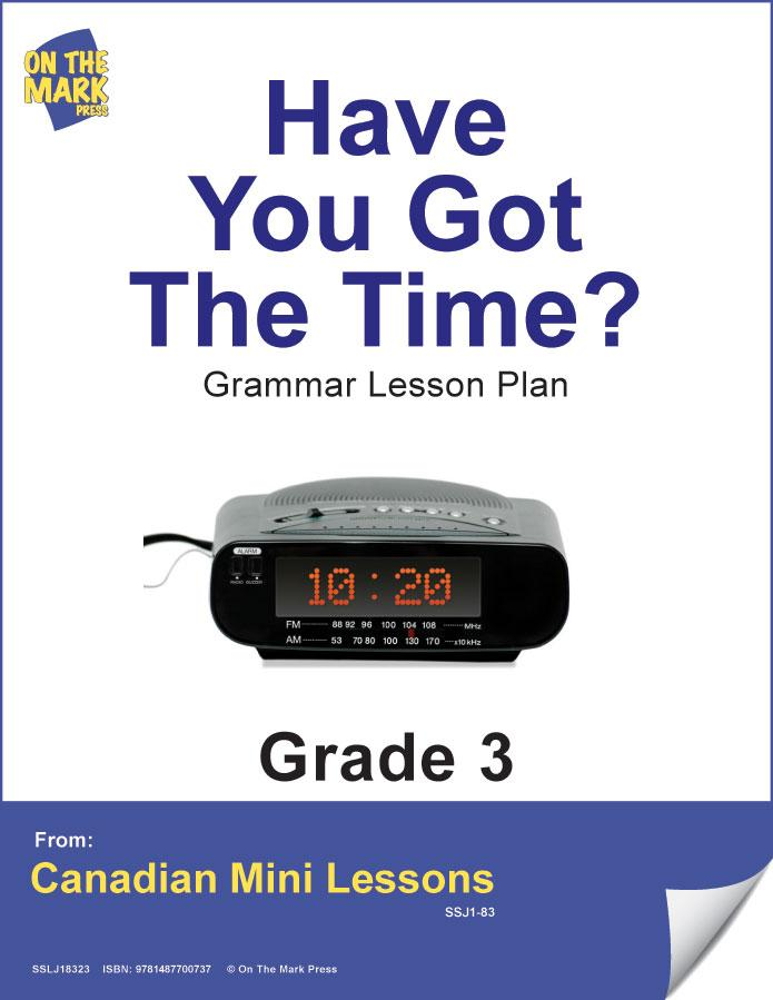 Have You Got The Time? Writing & Grammar Lesson Gr. 3 E-Lesson Plan