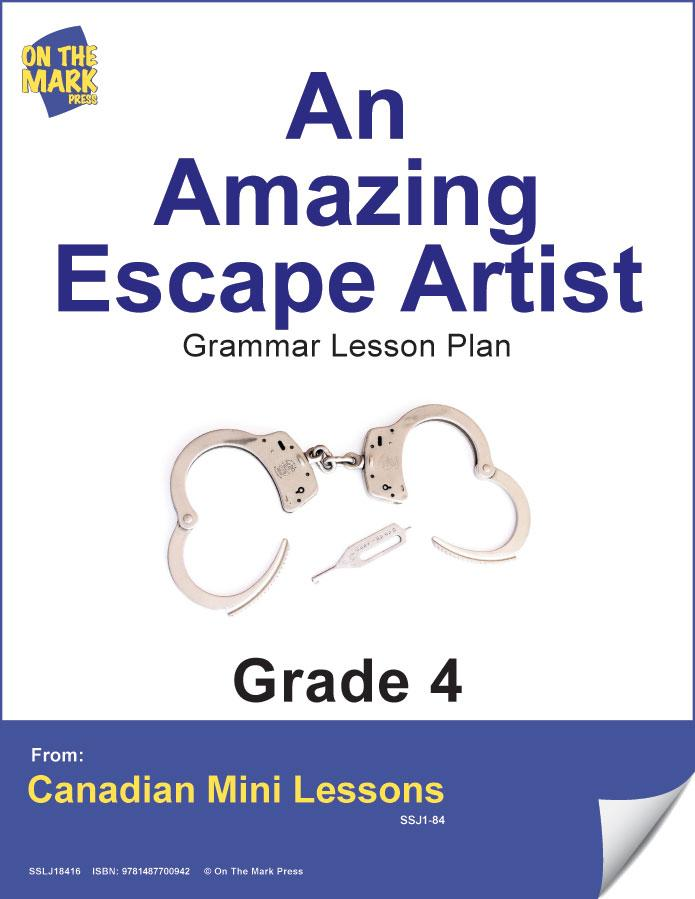 An Amazing Escape Artist Writing & Grammar Lesson Gr. 4 E-Lesson Plan