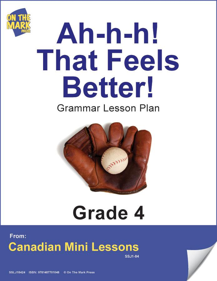 Ah-H-H! That Feels Better! Writing & Grammar Lesson Gr. 4