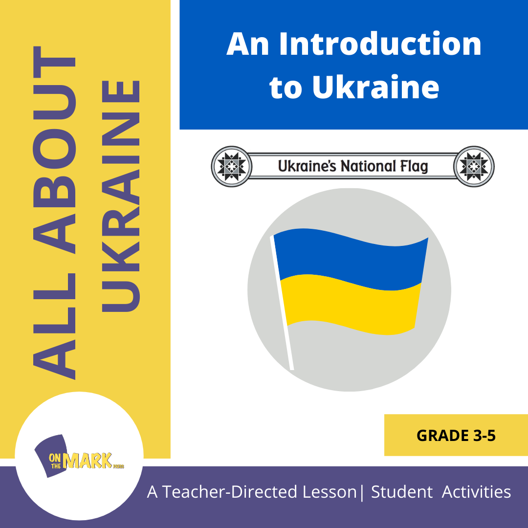 An Introduction to Ukraine - A Teacher Directed Lesson Plan Grades 3-5
