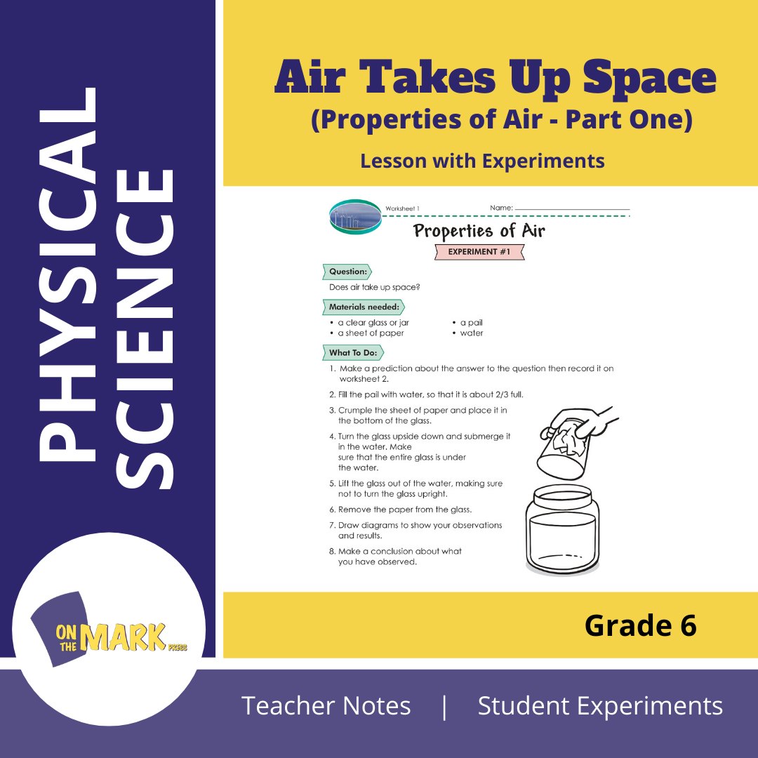 Air Takes Up Space (Properties of Air - Part One) Grade 6 Lesson with Experiments