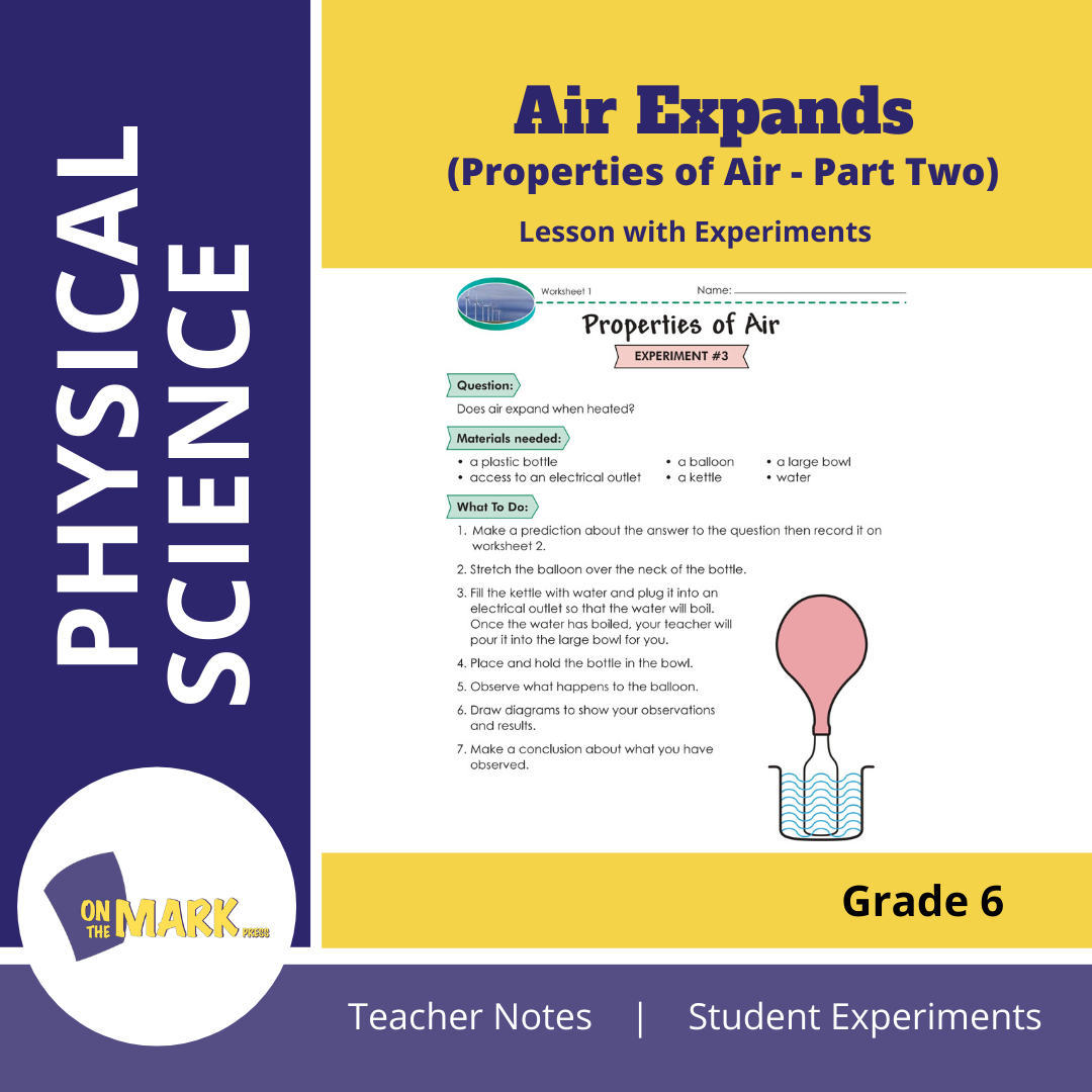 Air Expands (Properties of Air - Part Two) Grade 6 Lesson with Experiments