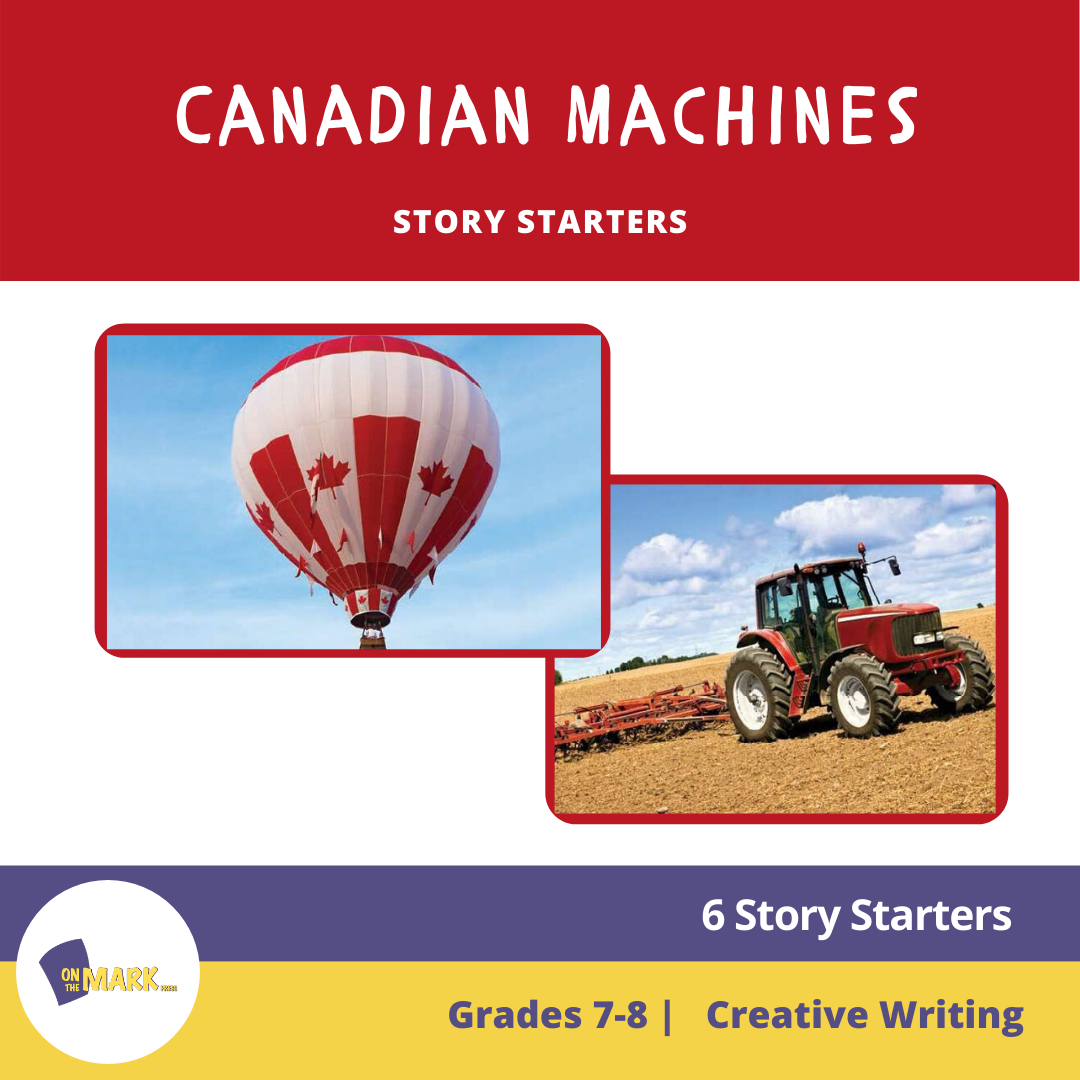 Canadian Machines Story Starters Grades 7-8