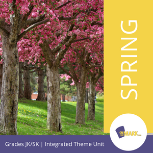 Spring - An Integrated Theme Unit Grades Jk-Sk