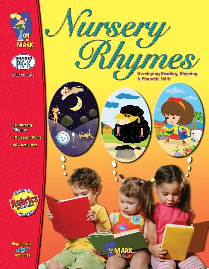 Nursery Rhymes: Developing Reading, Rhyming & Phonetic Skills Grades Kindergarten