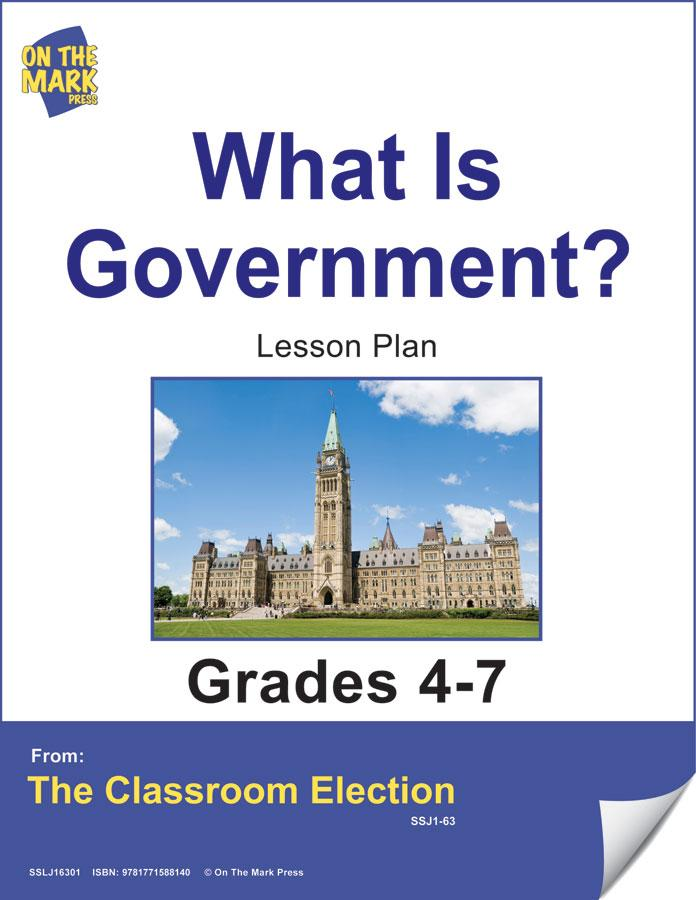 What is Government? Lesson Grades 4-7 E-Lesson Plan