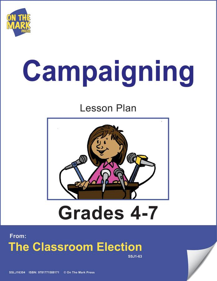 Campaigning for an Election Lesson Grades 4-7 E-Lesson Plan