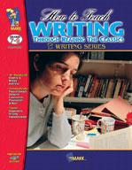 How to Teach Writing Through Reading the Classics Grades 7-8
