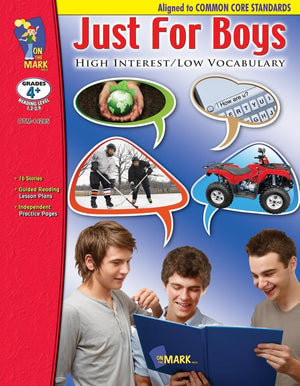 Just for Boys High Interest/Low Vocabulary Reading Grades 4+ R.L. 1.2 - 2.9 - Common Core