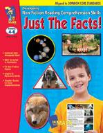 Just the Facts! Develop Non-Fiction Reading Skills - Common Core Gr. 4-6