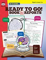 Ready to Go! Book Reports Grades 5-6 Aligned to Common Core