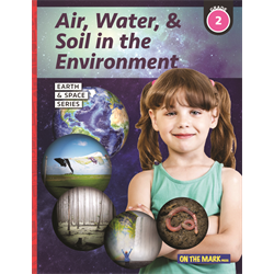 Air, Water & Soil in the Environment - Earth Science Grade 2