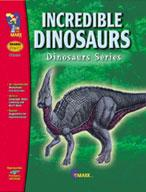 Incredible Dinosaurs Grades PreK-1