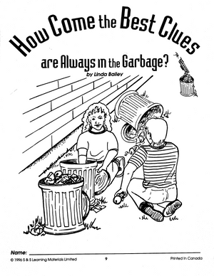 How Come The Best Clues Are Always In The Garbage?: Gr. 4-6 Lit Link