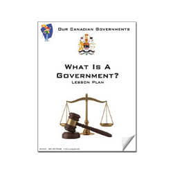 Canadian Government: What Is A Government? Gr. 5-8 E-Lesson Plan